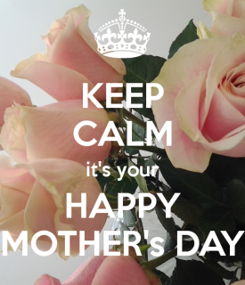 keep-calm-it-s-your-happy-mother-s-day